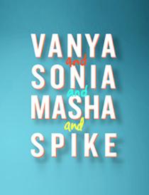 Vanya and Sonia and Masha and Spike - Vanya and Sonia and Masha and Spike 2013