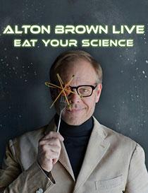 Alton Brown Live: Eat Your Science - Alton Brown Live: Eat Your Science