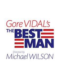 Gore Vidal's The Best Man - Gore Vidal's The Best Man 2012