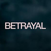 Betrayal - Betrayal 2013