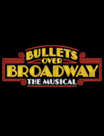 Bullets Over Broadway - Bullets Over Broadway 2014