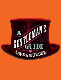 A Gentleman's Guide to Love & Murder - A Gentleman's Guide to Love & Murder 2013