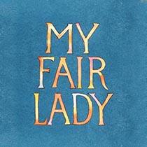 My Fair Lady - My Fair Lady 2018
