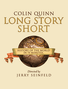 Colin Quinn: Long Story Short - Colin Quinn: Long Story Short 2010