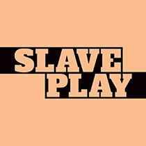 Slave Play - Slave Play 2019